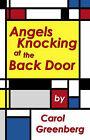 Angels Knocking at the Back Door by Carol Greenberg (Paperback, 2002)
