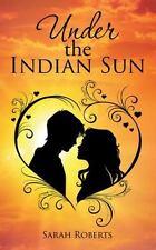 Under the Indian Sun by Sarah Roberts (2015, Paperback)