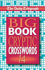 The  Daily Telegraph  Big Book of Cryptic Crosswords: Bk. 14 by Telegraph Group Limited (Paperback, 2005)