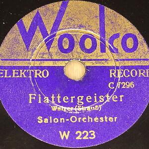 SALON-ORCH-034-Flattergeister-amp-Schade-dass-Liebe-ein-Maerchen-034-Woolco-78rpm-20cm