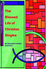 The Blessed Life of Christian Singles by Joseph Saunders (Paperback, 2007)