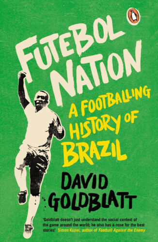 1 of 1 - Futebol Nation - A Footballing History of Brazil - David Goldblatt football book