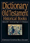 Dictionary of the Old Testament Historical Books: A Compendium of Contemporary Biblical Scholarship by Bill T. Arnold, H. G. M. Williamson (Hardback, 2006)