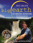 Big Earth: 101 Amazing Adventures by Russ Malkin (Paperback, 2011)
