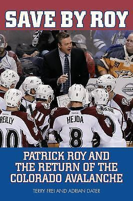 Save by Roy: Patrick Roy and the Return of the Colorado Avalanche-ExLibrary