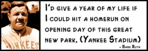 Babe Ruth I/'d give a year of my life if I can hit a homerun on op Wall Quote