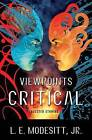 Viewpoints Critical by L. E. Modesitt (Paperback, 2009)