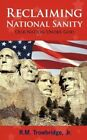 Reclaiming National Sanity Our Nation Under God 9781440167966 by R M Trowbridge
