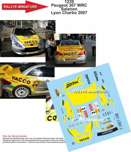 DECALS 1//24 REF 1239 PEUGEOT 307 WRC SALANON RALLYE LYON CHARBONNIERES 2007