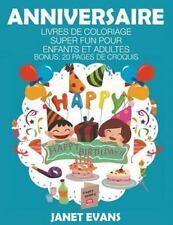 Anniversaire : Livres de Coloriage Super Fun Pour Enfants et Adultes (Bonus:...