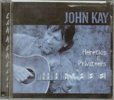 JOHN KAY - HERETICS & PRIVATEERS - CD - NEW