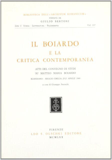 Il Boiardo e la critica contemporanea - [Casa Editrice Leo S. Olschki]