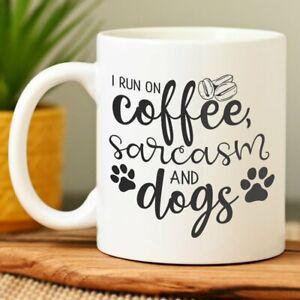 Funny Caffeine Addict Mug I Run On Coffee Sarcasm And Dogs Novelty Birthday Gift