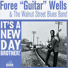 It's a New Day, Brother by Foree Wells (CD, Feb-2006, Stackhouse Records)