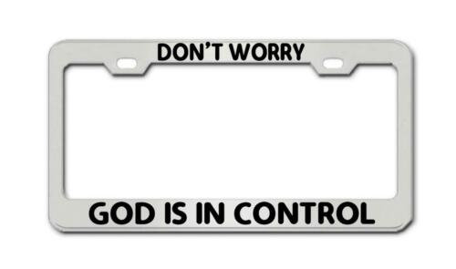 Don/'T Worry God Is In Conrtol Religious License Plate Frame Ritual License Plate