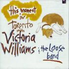This Moment: In Toronto with Victoria Williams & the Loose Band by Victoria Williams (CD, Nov-1995, Atlantic (Label))