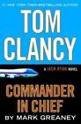 Tom Clancy Commander in Chief by Mark Greaney (Hardback, 2015)