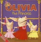 Olivia the Princess by Simon & Schuster(Paperback / softback)
