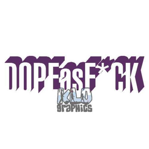 DOPE AS F**K Car vinyl sticker decal FUNNY turbo decals Low Rider Drifting