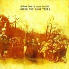 Under the Sour Trees by Richard Webb/Jherek Bischoff (CD, Jan-2009, Richard Webb)