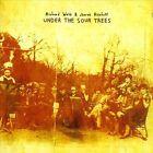 Under the Sour Trees by Richard Webb/Jherek Bischoff (CD, Jan-2009, Richard Webb)
