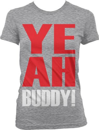 Funny Sayings Slogans Juniors T-shirt Oversized Yeah Buddy