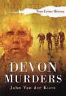 Devon Murders by John van der Kiste (Paperback, 2006)