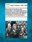 Memorials of the Essex Bar Association: And Brief Biographical Notices of Some of the Distinguished Members of the Essex Bar Prior to the Formation of the Association. by Gale, Making of Modern Law (Paperback / softback, 2011)