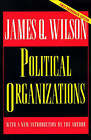 Political Organizations by James Q. Wilson (Paperback, 1995)