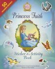 Princess Faith Sticker and Activity Book by Jacqueline Kinney Johnson, Jeanna Young (Paperback, 2015)