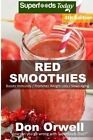 Red Smoothies: Over 65 Blender Recipes, Weight Loss Naturally, Green Smoothies for Weight Loss, Detox Smoothie Recipes, Sugar Detox, Detox Cleanse Juice, Detox Smoothie Recipes, Detox Program by Don Orwell (Paperback / softback, 2016)