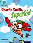 Project X Origins: Green Book Band, Oxford Level 5: Flight: Charlie Smith, Superkid by Emma Lynch (Paperback, 2014)