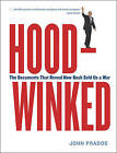 Hoodwinked: The Documents That Reveal How Bush Sold Us a War by The New Press (Paperback, 2004)