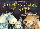 Animals Scare Me Stiff by Babette Cole (Paperback, 2003)