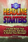 Headline Starters: 175,000 Words That Paint Dreams, Sell Ideas, and Market Your Message by Richard Lynn Voigt (Paperback / softback, 2013)