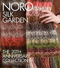 Noro Silk Garden: The 20th Anniversary Collection by Sixth&Spring Books (Hardback, 2016)
