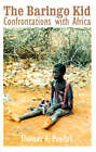 The Baringo Kid: Confrontations with Africa by Thomas F Pawlick (Paperback / softback, 2000)