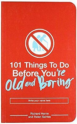 1 of 1 - 101 Things to Do Before Youre Old and Boring, Richard Horne & Horne, Richard & H