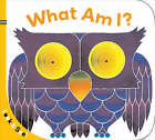 Look & See: What Am I? by Sterling Children's (Board book, 2008)