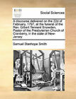 A Discourse Delivered on the 22d of February, 1797, at the Funeral of the REV. Gilbert Tennent Snowden, Pastor of the Presbyterian Church of Cranberry, in the State of New-Jersey by Samuel Stanhope Smith (Paperback / softback, 2010)