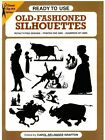 Ready to Use Old Fashioned Silhouettes by Carol Belanger Grafton (Kit, 2003)