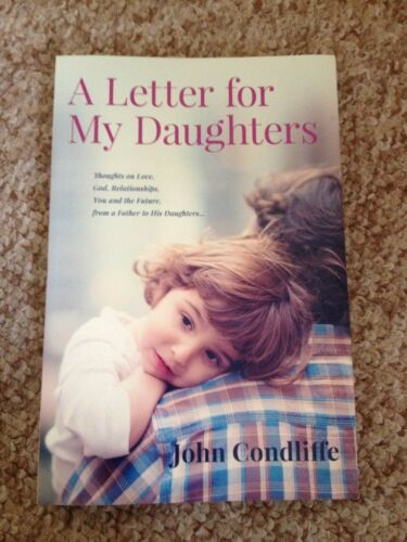 1 of 1 - JOHN CONDLIFFE, A LETTER FOR MY DAUGHTERS