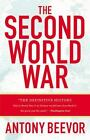 The Second World War by Antony Beevor (2013, Paperback)
