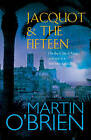 Jacquot and the Fifteen by Martin O'Brien (Hardback, 2007)