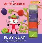 Play Clay: Early Learning Through Art by Mandy Stanley (Hardback, 2015)