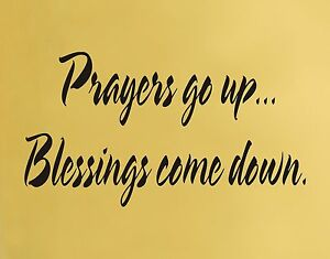 Prayers Go Up Blessings Come Down Wall Decal Removable