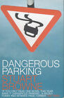 Dangerous Parking by Stuart Browne (Paperback, 2001)