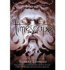Timescape by Robert Liparulo (Paperback, 2010)