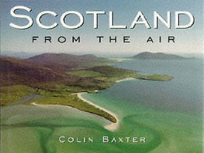 """AS NEW"" Baxter, Colin, Scotland from the Air, Book"