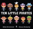 Ten Little Pirates by Mike Brownlow (Hardback, 2015)